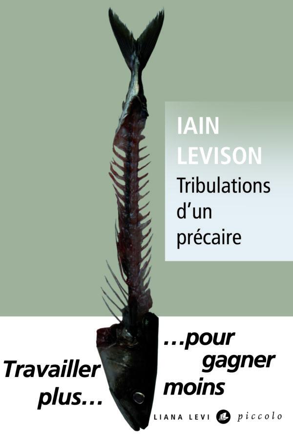 Tribulations d'un précaire - Iain Levison • Éditions Liana Levi