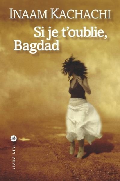 Si je t'oublie, Bagdad