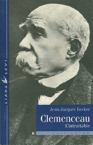 Clemenceau l'intraitable (The Uncompromising Clemenceau)