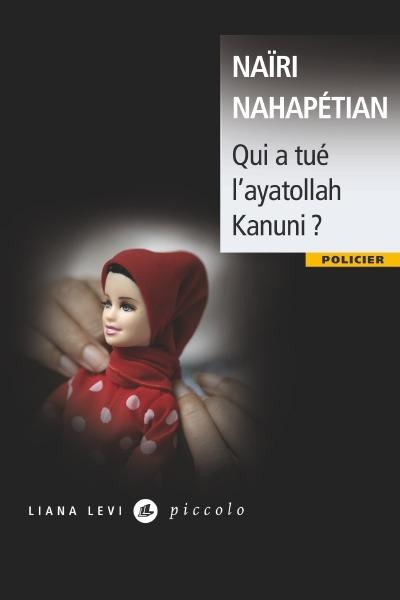 Qui a tué l'ayatollah Kanuni?
