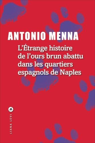 L'Etrange histoire de l'ours brun abattu dans les quartiers espagnols de Naples