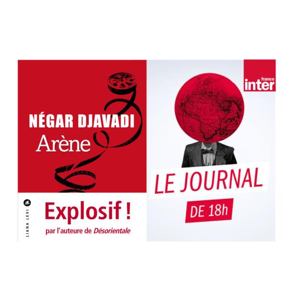 Interview de Négar Djavadi pour Arène au journal de 18h sur France Inter – 18 août 2020