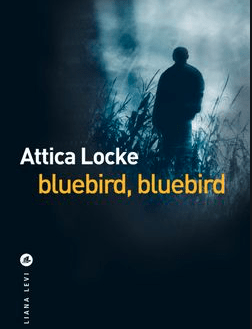 Bluebird, Bluebird d'Attica Locke sur France Culture
